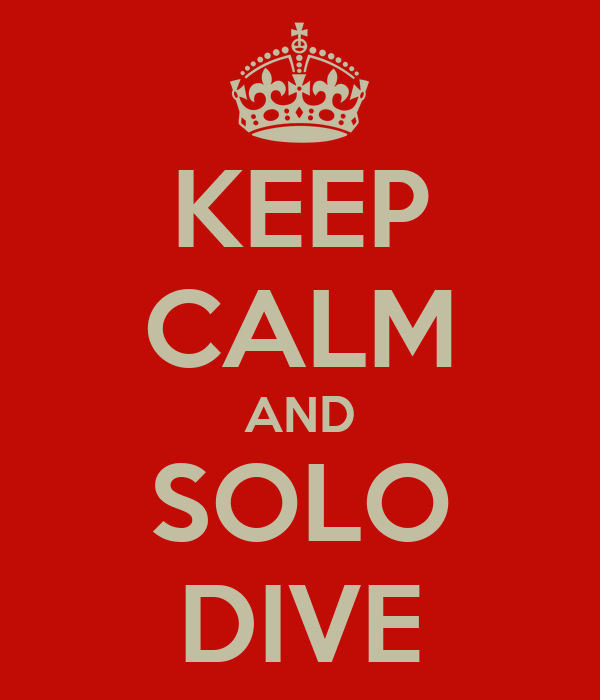 KEEP CALM AND SOLO DIVE