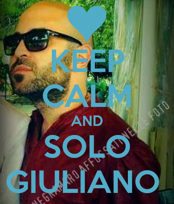 KEEP CALM AND SOLO GIULIANO