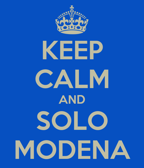 KEEP CALM AND SOLO MODENA