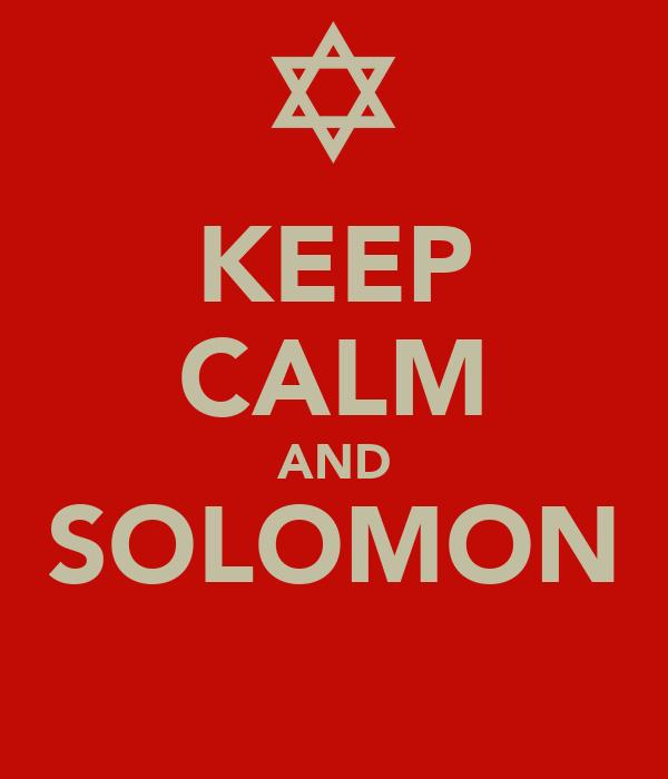 KEEP CALM AND SOLOMON