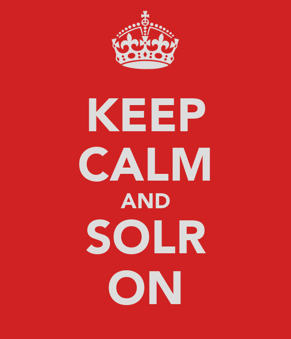 KEEP CALM AND SOLR ON