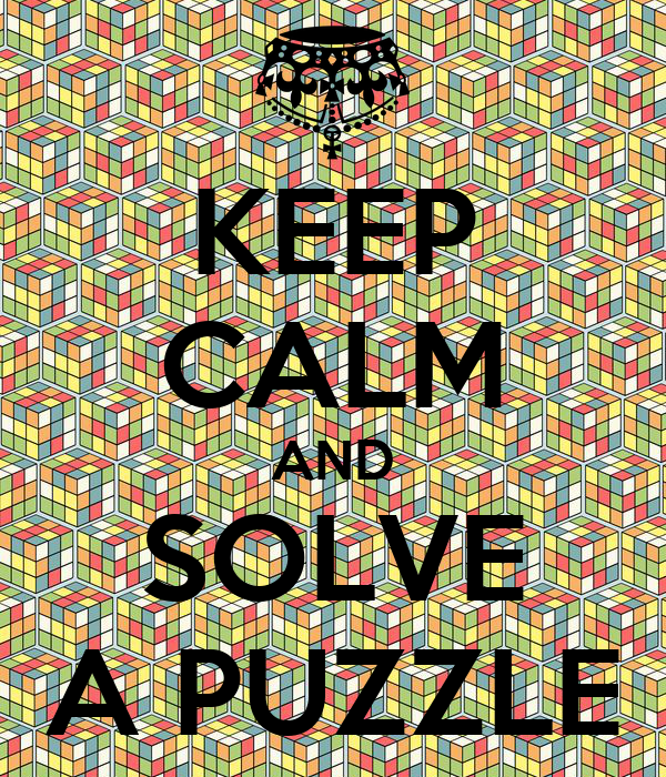 KEEP CALM AND SOLVE A PUZZLE