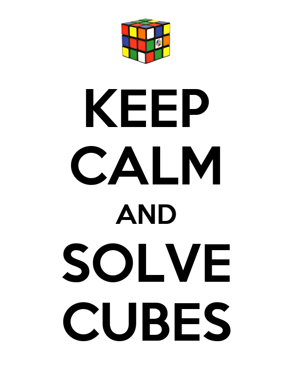 KEEP CALM AND SOLVE CUBES