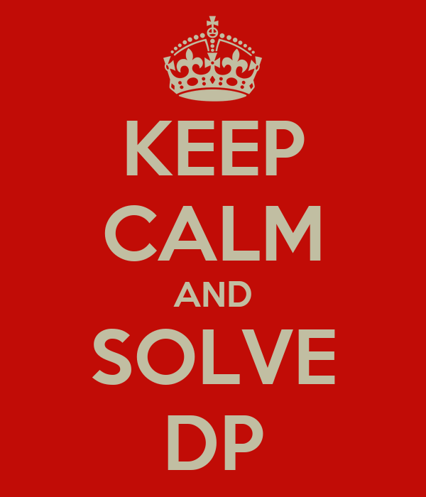 KEEP CALM AND SOLVE DP