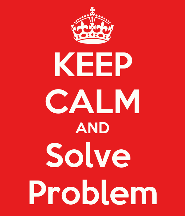 KEEP CALM AND Solve  Problem