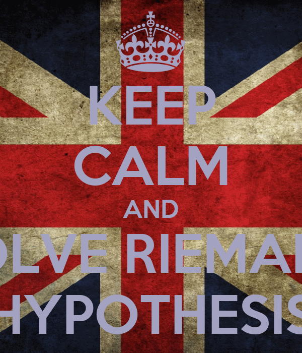 KEEP CALM AND SOLVE RIEMANN HYPOTHESIS