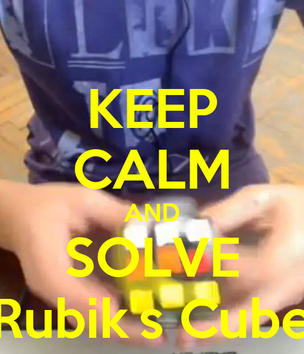 KEEP CALM AND SOLVE Rubik's Cube