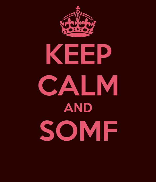 KEEP CALM AND SOMF