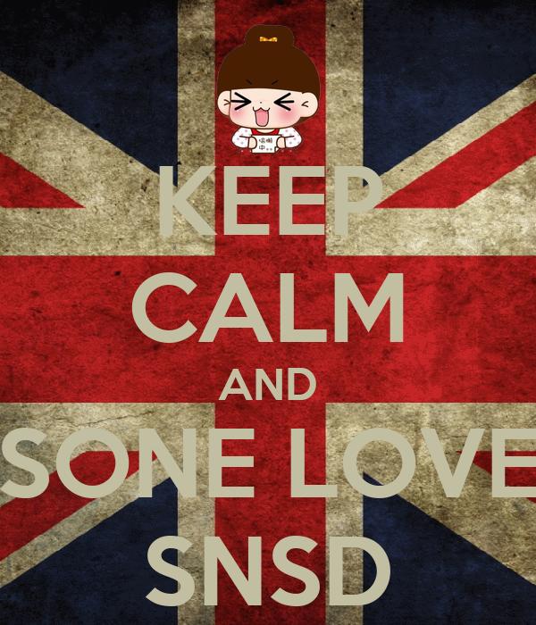 KEEP CALM AND SONE LOVE SNSD