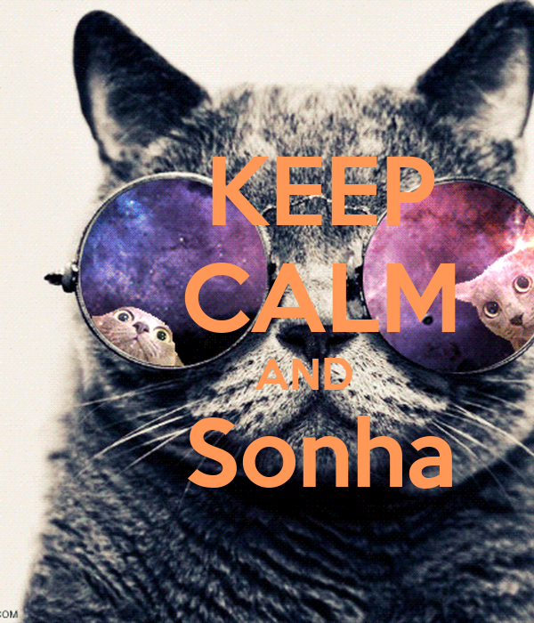 KEEP     CALM       AND     Sonha