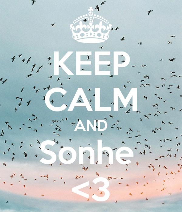 KEEP CALM AND Sonhe  <3