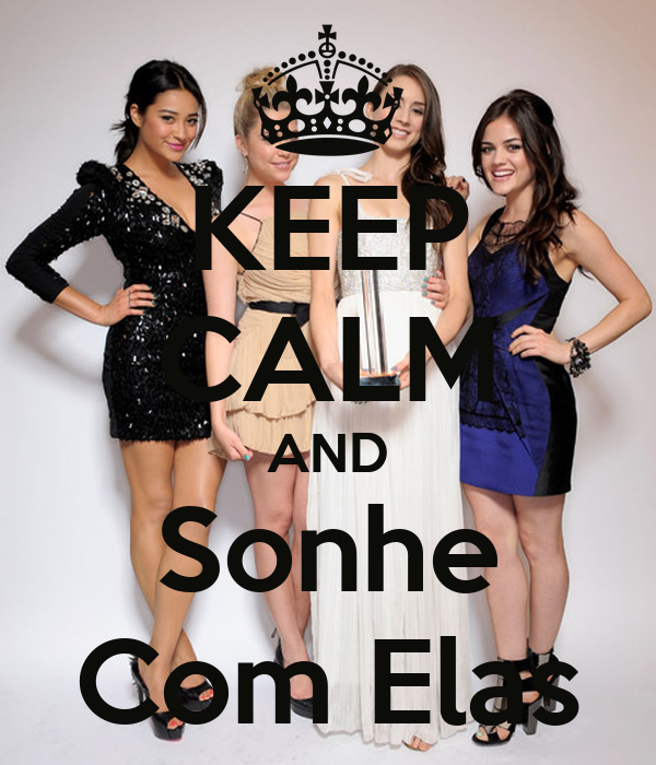 KEEP CALM AND Sonhe Com Elas
