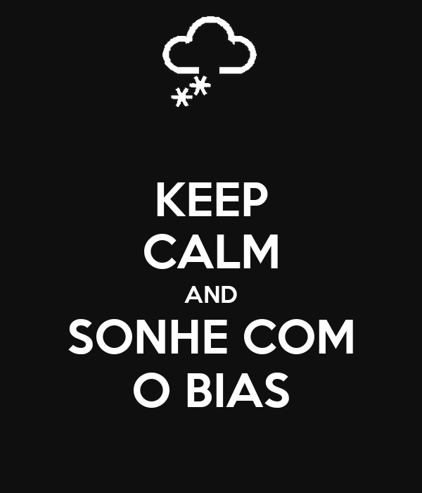 KEEP CALM AND SONHE COM O BIAS
