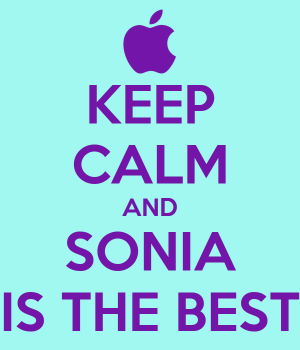 KEEP CALM AND SONIA IS THE BEST