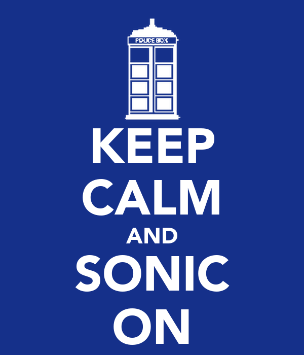 KEEP CALM AND SONIC ON