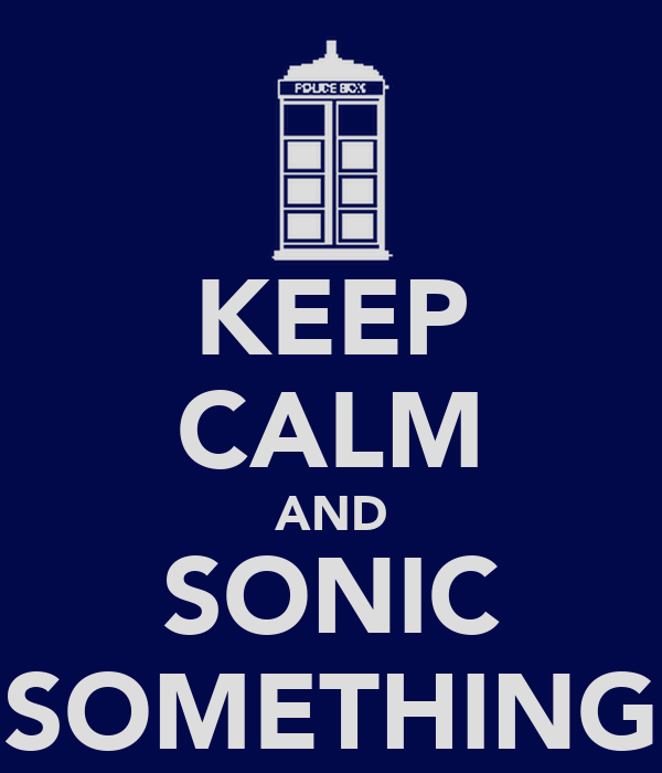 KEEP CALM AND SONIC SOMETHING