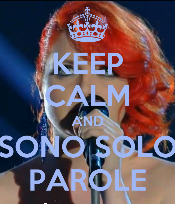 KEEP CALM AND SONO SOLO PAROLE