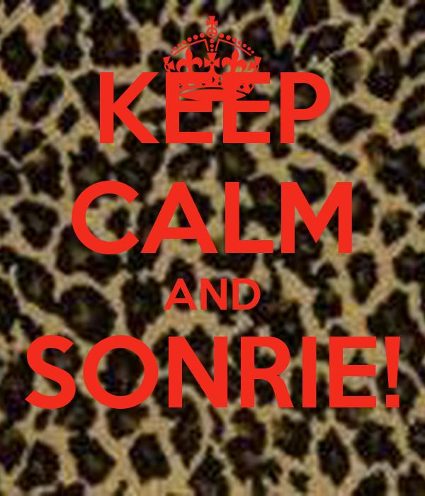 KEEP CALM AND SONRIE!