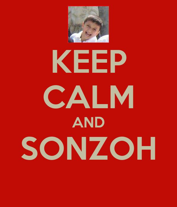 KEEP CALM AND SONZOH