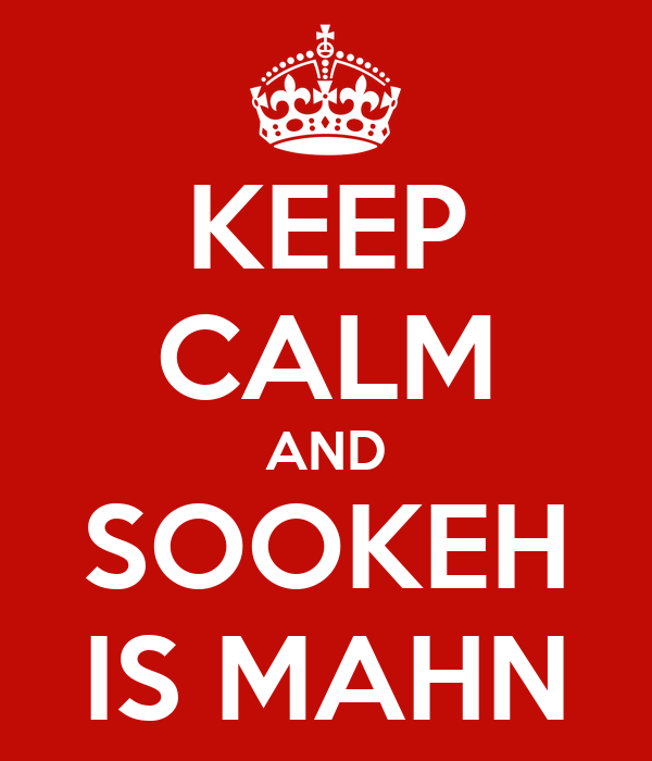KEEP CALM AND SOOKEH IS MAHN