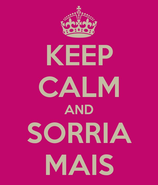 KEEP CALM AND SORRIA MAIS
