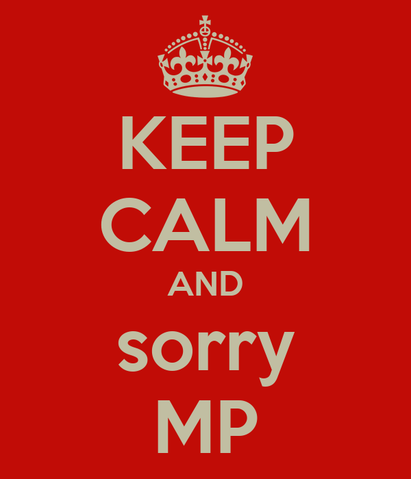 KEEP CALM AND sorry MP