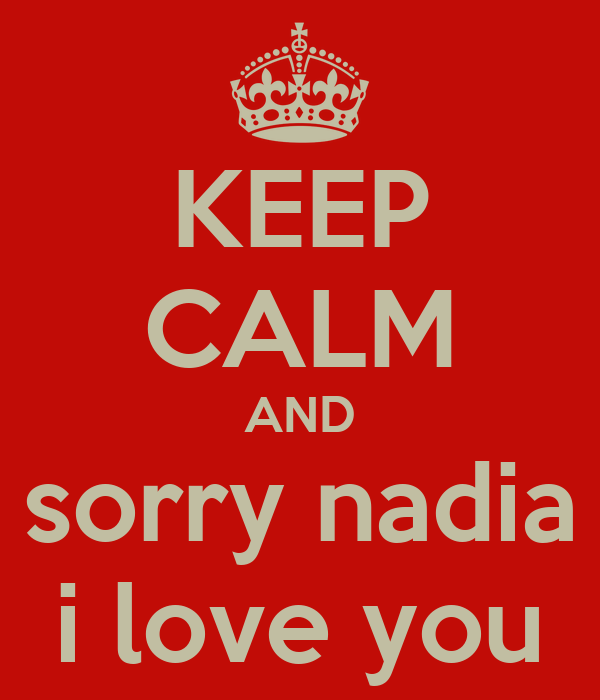 Keep calm and sorry nadia i love you poster simo keep calm o matic keep calm and sorry nadia i love you simos avatar thecheapjerseys Choice Image