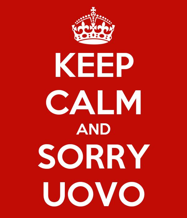 KEEP CALM AND SORRY UOVO