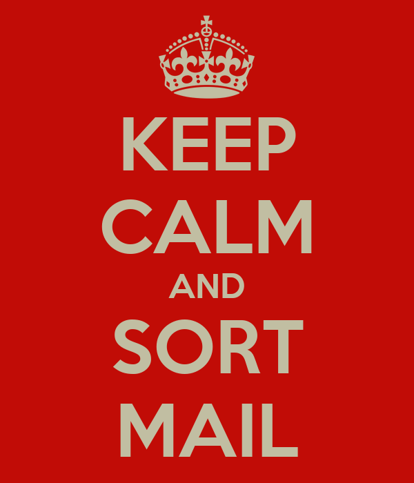 KEEP CALM AND SORT MAIL