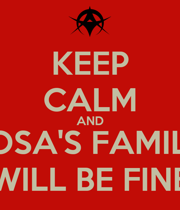 KEEP CALM AND SOSA'S FAMILY WILL BE FINE