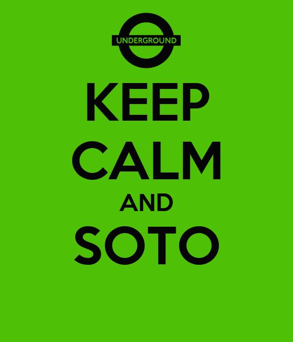 KEEP CALM AND SOTO