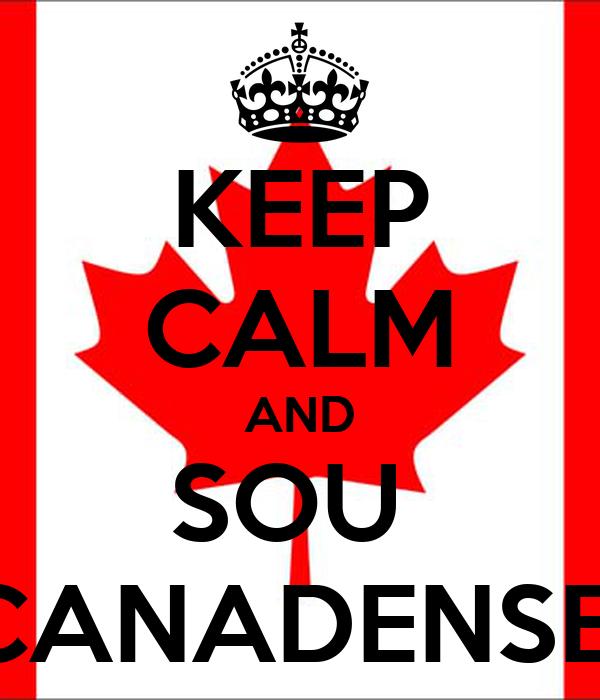 KEEP CALM AND SOU  CANADENSE
