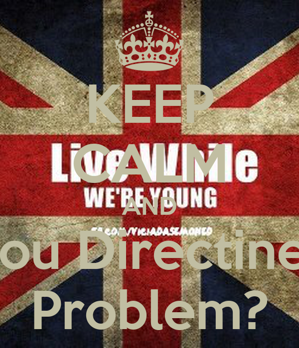 KEEP CALM AND Sou Directiner Problem?