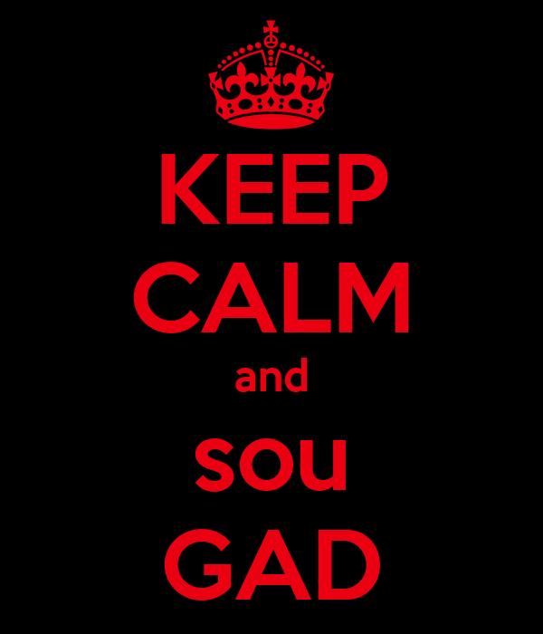 KEEP CALM and sou GAD