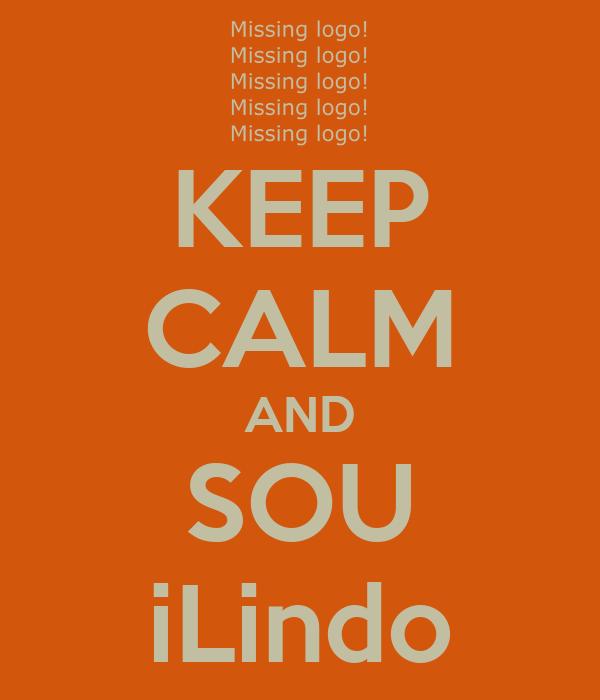 KEEP CALM AND SOU iLindo