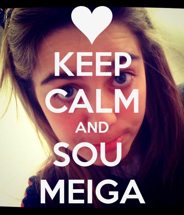 KEEP CALM AND SOU  MEIGA