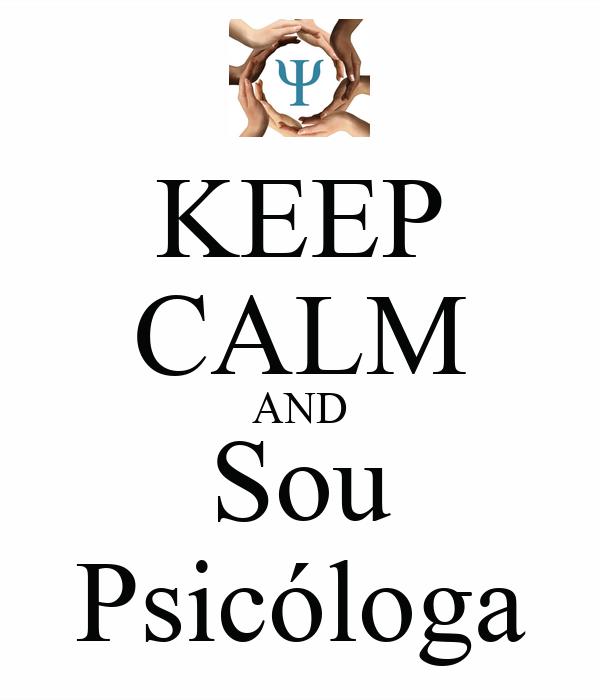 KEEP CALM AND Sou Psicóloga
