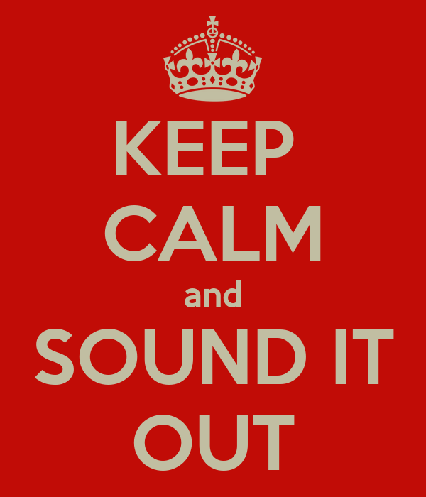 KEEP  CALM and SOUND IT OUT