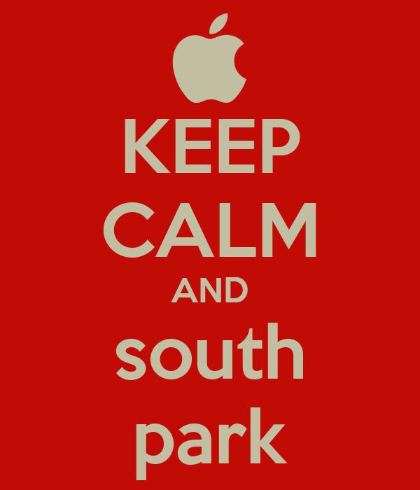 KEEP CALM AND south park