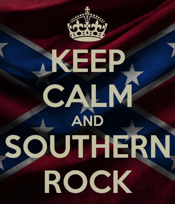 KEEP CALM AND SOUTHERN ROCK