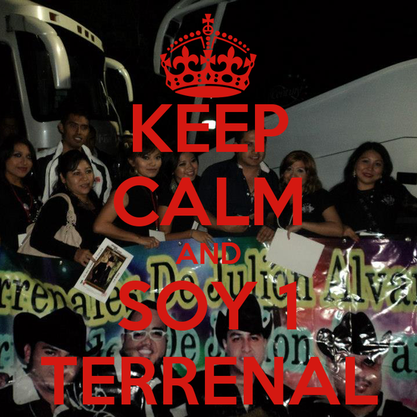 KEEP CALM AND SOY 1 TERRENAL