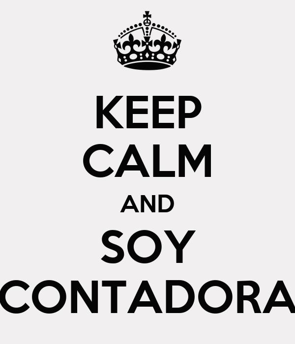 KEEP CALM AND SOY CONTADORA