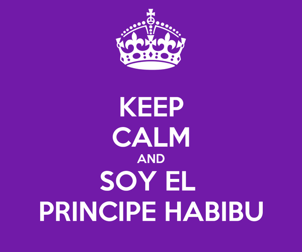 KEEP CALM AND SOY EL  PRINCIPE HABIBU