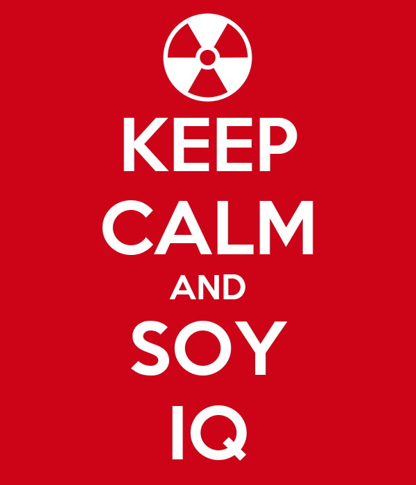 KEEP CALM AND SOY IQ