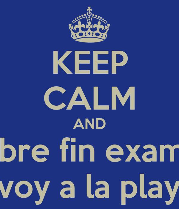 KEEP CALM AND soy libre fin examenes me voy a la playuski