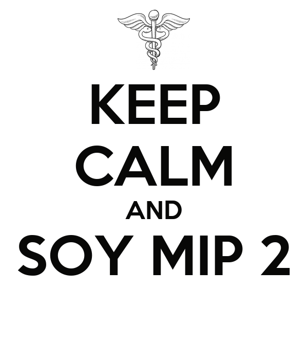 KEEP CALM AND SOY MIP 2
