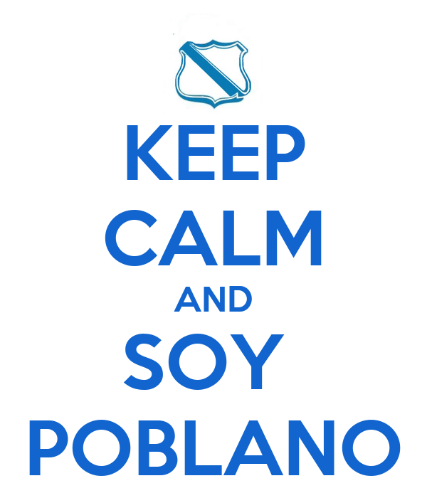 KEEP CALM AND SOY  POBLANO