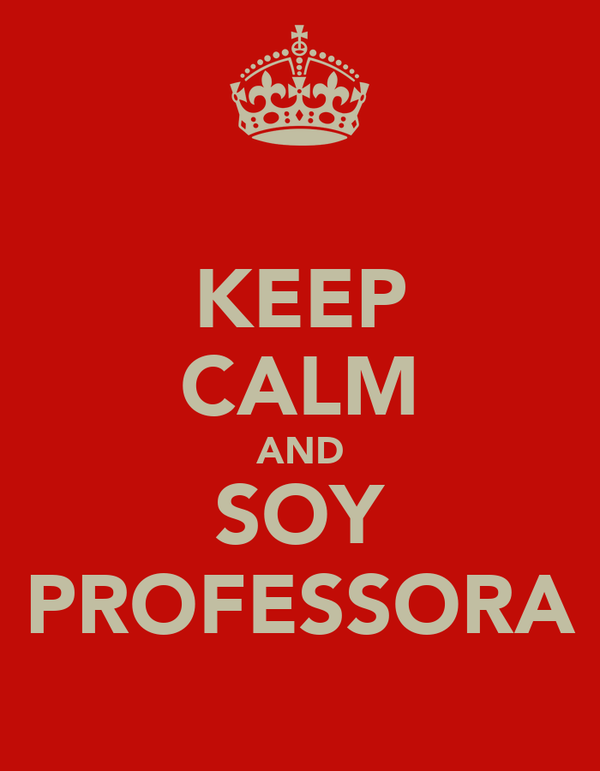 KEEP CALM AND SOY PROFESSORA