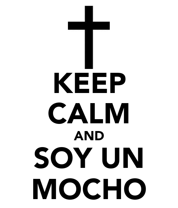 KEEP CALM AND SOY UN MOCHO