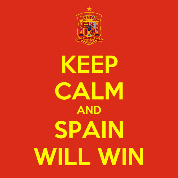 KEEP CALM AND SPAIN WILL WIN